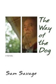 The Way of the Dog - Sam Savage