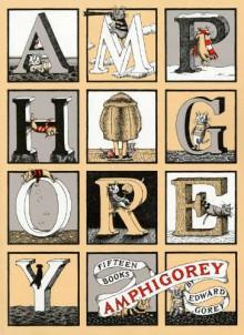 Amphigorey - Edward Gorey