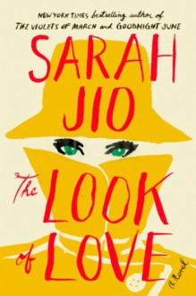 The Look of Love: A Novel - Sarah Jio
