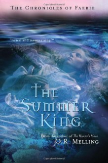 The Summer King (The Chronicles of Faerie) - O. R. Melling