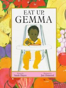 Eat Up, Gemma - Sarah Hayes, Jan Ormerod