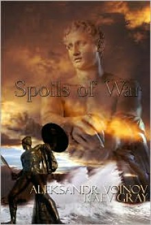 Spoils of War - Aleksandr Voinov, Raev Gray