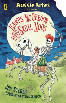 Haggis McGregor and the Night of the Skull Moon - Jen Storer, Gus Gordon