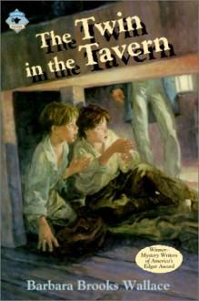 The Twin in the Tavern - Barbara Brooks Wallace