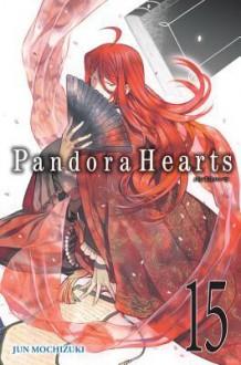 PandoraHearts, Vol. 15 - Jun Mochizuki