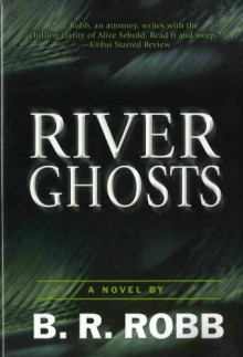River Ghosts - B.R. Robb