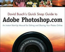 David Busch's Quick Snap Guide to Adobe Photoshop.com - David D. Busch