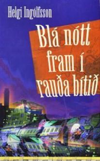 Blá nótt fram í rauða bítið - Helgi Ingólfsson, Helgi Ingólfsson