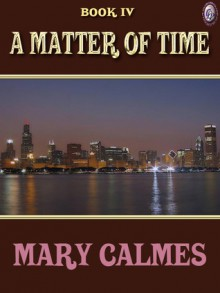 A Matter of Time - Mary Calmes