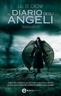 Il diario degli angeli - Tradimenti (eNewton Narrativa) - Lili St. Crow
