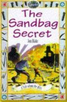 The Sandbag Secret - Jon Blake, Martin Remphry