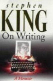 On Writing: A Memoir - Stephen King