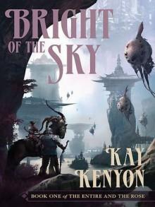 Bright of the Sky - Kay Kenyon