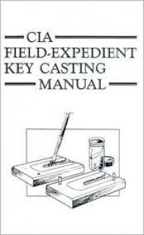 CIA Field-Expedient Key Casting Manual - CIA