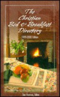 Christian Bed and Breakfast Directory 1999-2000 (Christian Bed & Breakfast Directory) - Dan Harmon
