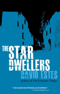 The Star Dwellers (The Dwellers Saga) - David Estes