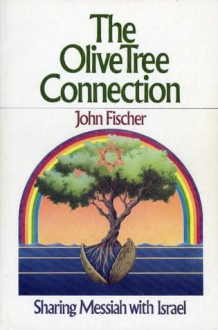 The Olive Tree Connection - John Fischer
