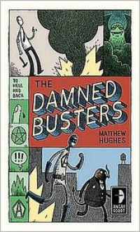 The Damned Busters (Hell & Back, #1) - Matthew Hughes