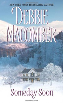 Someday Soon (Deliverance Company #1) - Debbie Macomber