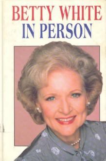Betty White: In Person (Thorndike Press Large Print Americana Series) - Betty White