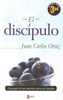 El discipulo/ The Disciple - Juan Carlos Ortiz