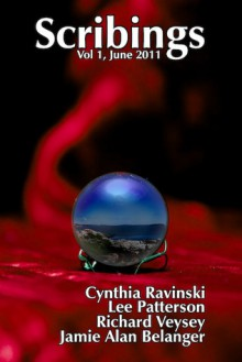 Scribings, Volume 1 - Jamie Alan Belanger, Cynthia Ravinski, Richard Veysey, Lee Patterson