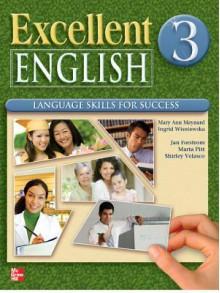 Excellent English Level 3 Student Book and Workbook Pack: Language Skills for Success - Mary Ann Maynard, Ingrid Wisniewska, Jan Forstrom