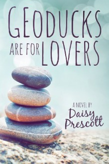 Geoducks Are for Lovers - Daisy Prescott