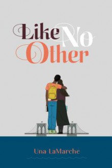 Like No Other - Una LaMarche