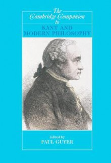 The Cambridge Companion to Kant and Modern Philosophy - Paul Guyer