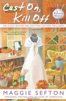 Cast On, Kill Off - Maggie Sefton