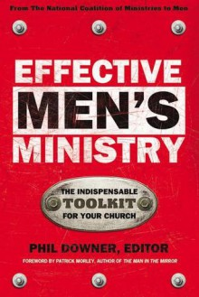 Effective Men's Ministry - Phil Downer