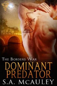 Dominant Predator (The Borders War) - S.A. McAuley