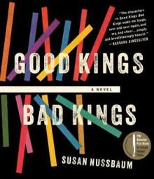Good Kings Bad Kings - Susan Nussbaum