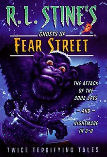 Twice Terrifying Tales: The Attack of the Aqua Apes and Nightmare in 3-D - R.L. Stine