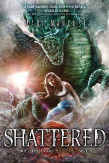 Shattered (Scorched) - Mari Mancusi