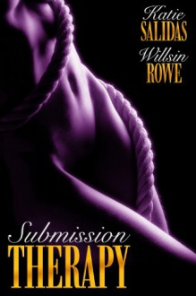 Submission Therapy (Consummate Therapy 1) - Willsin Rowe, Katie Salidas