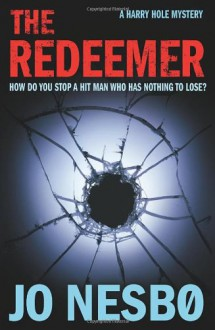 The Redeemer: A Harry Hole thriller (Oslo Sequence 4) - Jo Nesbo
