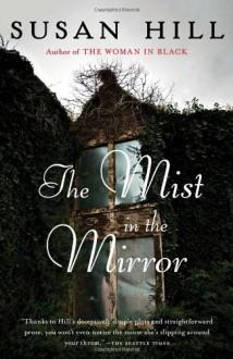 The Mist in the Mirror (Vintage Original) - Susan Hill