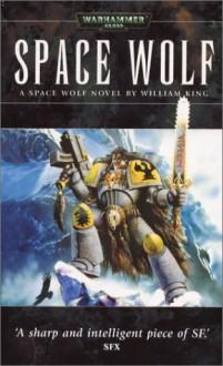 Warhammer 40000: Space Wolf - William King