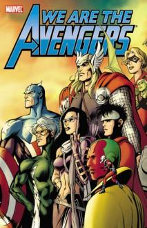 Avengers: We are the Avengers - Alex Zalben, Jason Latour, Jim McCann, Duane Swierczynski, Chris Samnee, Tom Fowler