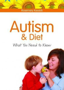 Autism and Diet: What You Need to Know - Rosemary Kessick