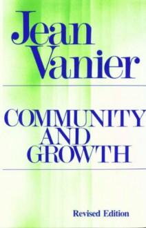 Community and Growth - Jean Vanier