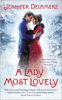 A Lady Most Lovely - Jennifer Delamere