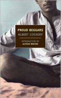 Proud Beggars - Albert Cossery, Thomas W. Cushing