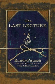 The Last Lecture - Randy Pausch,Jeffrey Zaslow