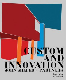 Custom and Innovation: John Miller and Partners - Kenneth Frampton, Robert Maxwell, Deyan Sudjic
