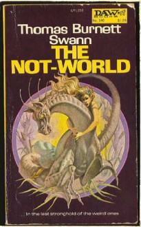 The Not-World - Thomas Burnett Swann, Unknown