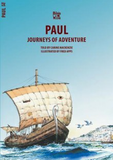 Paul: Journeys of Adventure - Carine Mackenzie