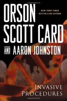 Invasive Procedures - Orson Scott Card,Aaron Johnston